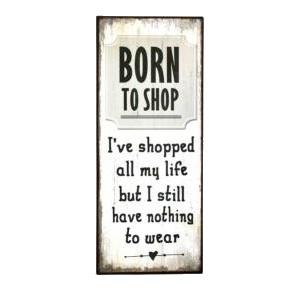 Metal Plaque 20x48cm - Born To Shop